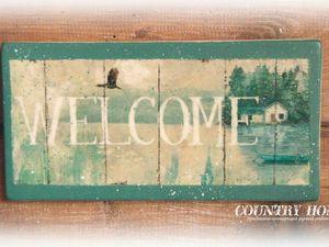 Декорируем интерьерную табличку «Welcome» в стиле кантри. Ярмарка Мастеров - ручная работа, handmade.