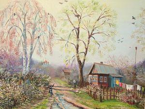 «Апрель в деревне» картина маслом с 15% скидкой.. Ярмарка Мастеров - ручная работа, handmade.