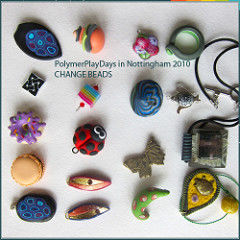 PolymerPlayDays in Nottingham 2010 CHANGE BEADS