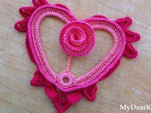 Видео мастер-класс: вяжем шикарное сердечко с розой крючком. Часть 1. Ярмарка Мастеров - ручная работа, handmade.