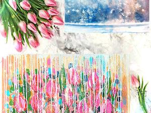 С 8 марта, милые девушки! Для вас новая картина с весенним настроением и розовыми тюльпанами!. Ярмарка Мастеров - ручная работа, handmade.