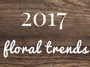 Floral Trends 2017: подборка самых актуальных флористических тенденций. Ярмарка Мастеров - ручная работа, handmade.