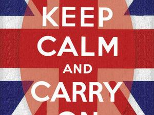 Откуда взялась фраза «Keep calm and carry on»?. Ярмарка Мастеров - ручная работа, handmade.